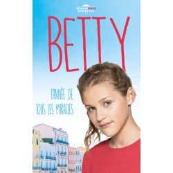 Betty, l'annee de tous les miracles